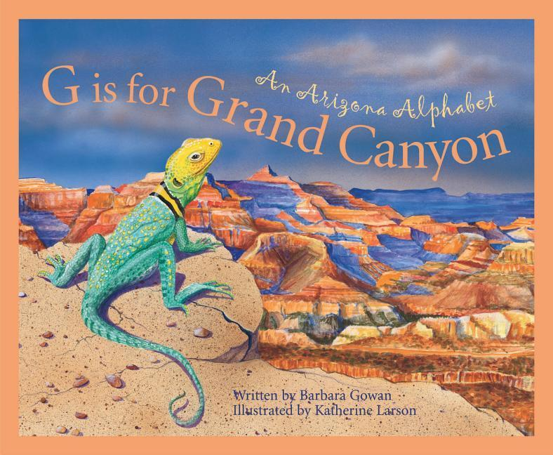 G Is for Grand Canyon: An Arizona Alphabet als Buch