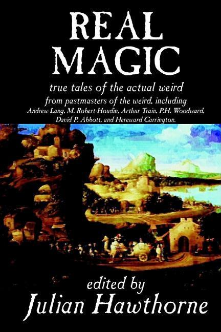 Real Magic, Edited by Julian Hawthorne, Fiction, Anthologies als Buch
