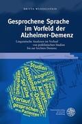Gesprochene Sprache im Vorfeld der Alzheimer-Demenz