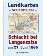 LANDKARTEN - Schlachtpläne - Schlacht bei Langensalza am 27. Juni 1866