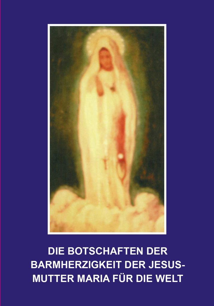 Die Botschaften der Barmherzigkeit der Jesusmutter Maria als Buch (kartoniert)
