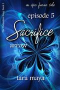 Sacrifice - Arrow (Book 3-Episode 5)