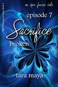 Sacrifice - Broken (Book 3-Episode 7)