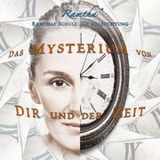 Das Mysterium von Dir und der Zeit