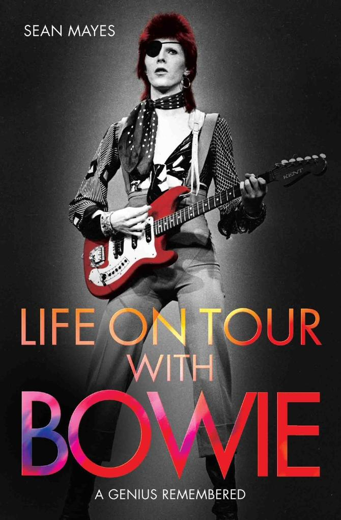 Life on Tour with Bowie als eBook epub