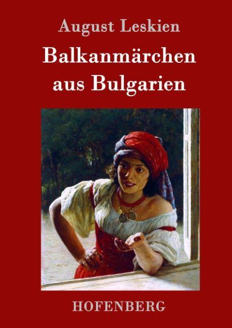 Balkanmärchen aus Bulgarien als Buch von August...