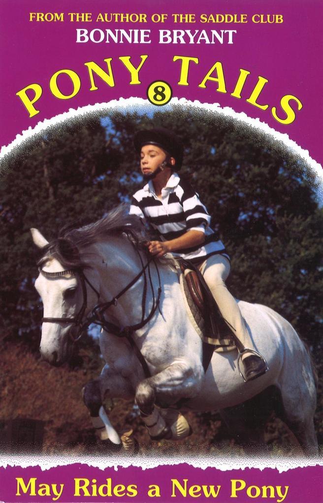 Pony Tails 8: May Rides A New Pony als eBook Do...