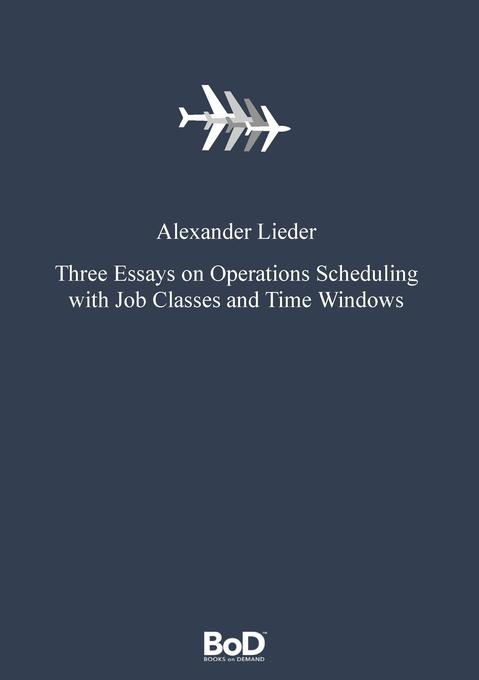 Three Essays on Operations Scheduling with Job ...