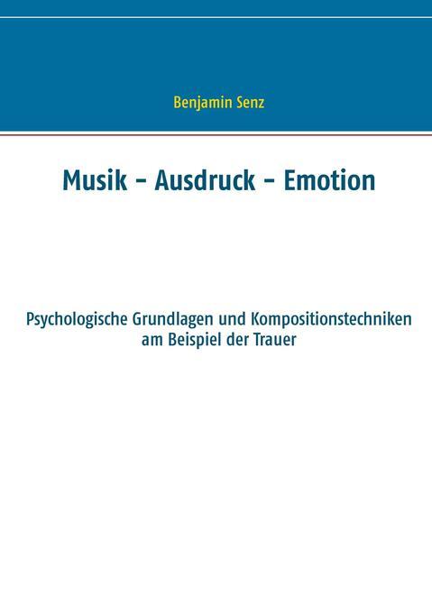 Musik - Ausdruck - Emotion als Buch von Benjami...