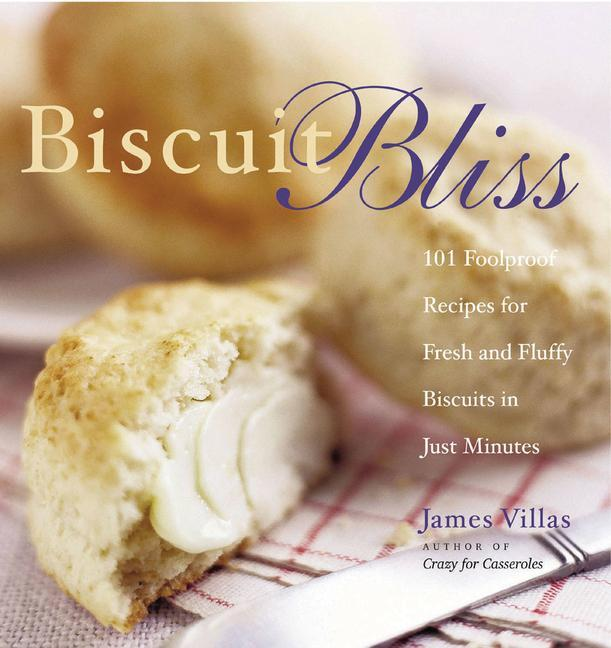 Biscuit Bliss: 101 Foolproof Recipes for Fresh and Fluffy Biscuits in Just Minutes als Taschenbuch