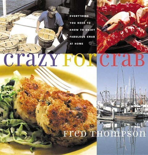 Crazy for Crab: Everything You Need to Know to Enjoy Fabulous Crab at Home als Taschenbuch
