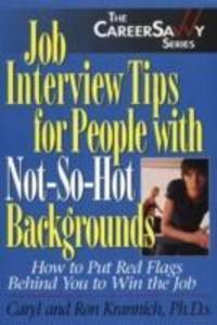 Job Interview Tips for People with Not-So-Hot Backgrounds: How to Put Red Flags Behind You to Win the Job als Taschenbuch