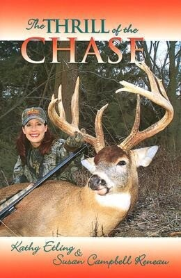 The Thrill of the Chase: Women and Their North American Big-Game Trophies als Buch