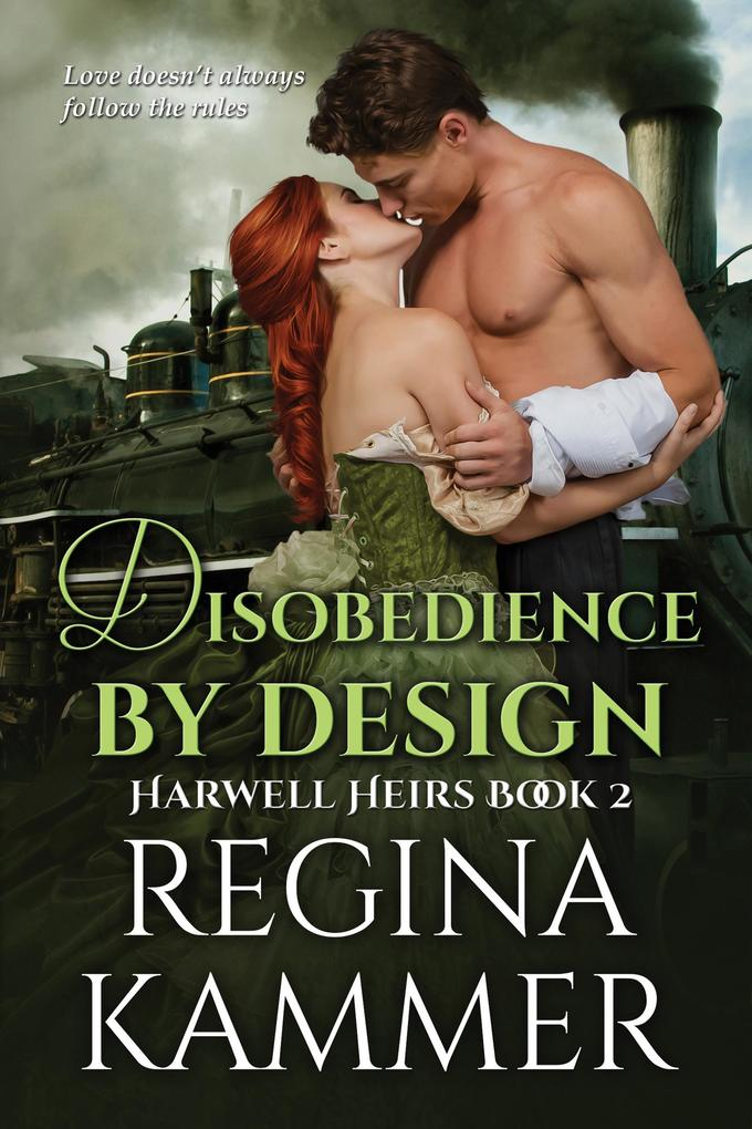 Disobedience By Design (Harwell Heirs Book 2) als eBook