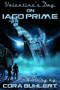 Valentine's Day on Iago Prime (A Year on Iago Prime, #1)