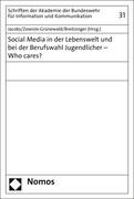 Social Media in der Lebenswelt und bei der Berufswahl Jugendlicher - Who cares?