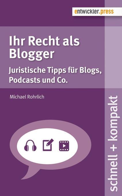 Ihr Recht als Blogger als Buch von Michael Rohr...