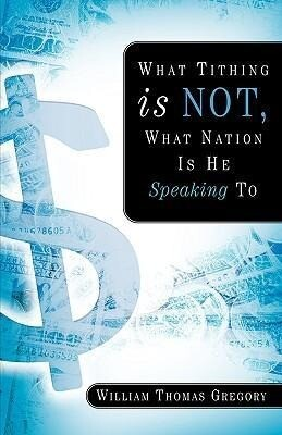 What Tithing Is Not, What Nation Is He Speaking to als Taschenbuch