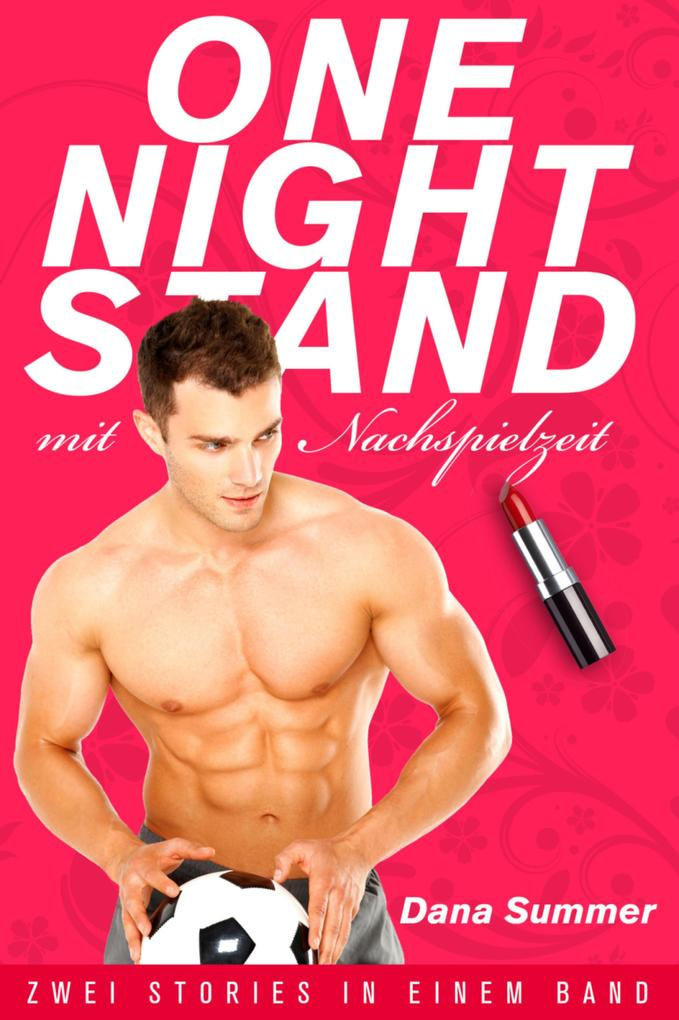 One-Night-Stand mit Nachspielzeit als eBook