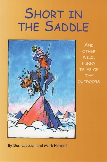 Short in the Saddle: And Other Wild Tales of the Outdoors als Taschenbuch