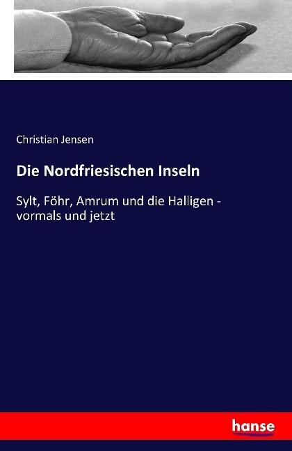 Die Nordfriesischen Inseln als Buch von Christi...