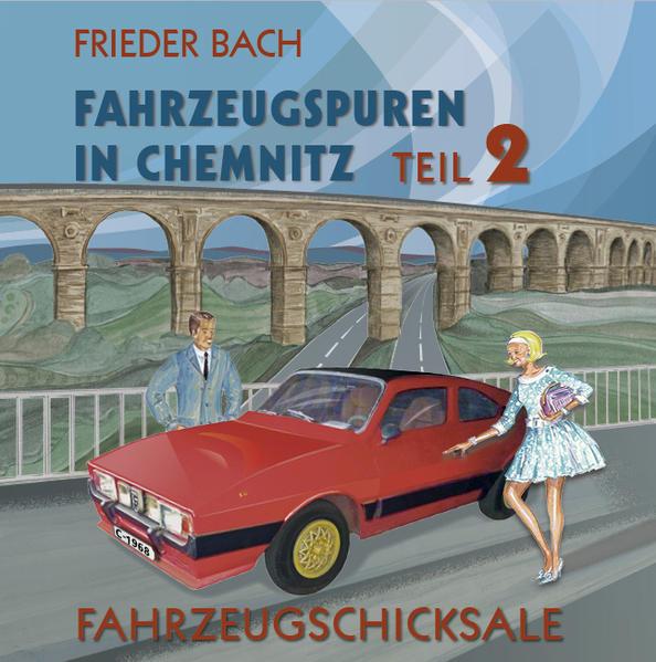 Fahrzeugspuren in Chemnitz als Buch von Frieder...
