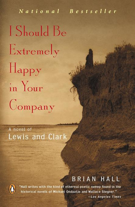 I Should Be Extremely Happy in Your Company: A Novel of Lewis and Clark als Taschenbuch