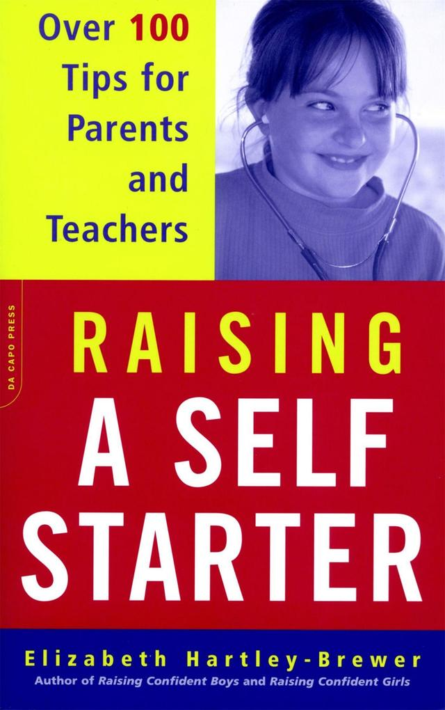 Raising a Self-Starter: Over 100 Tips for Parents and Teachers als Taschenbuch