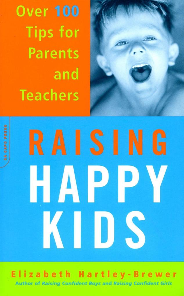 Raising Happy Kids: Over 100 Tips for Parents and Teachers als Taschenbuch