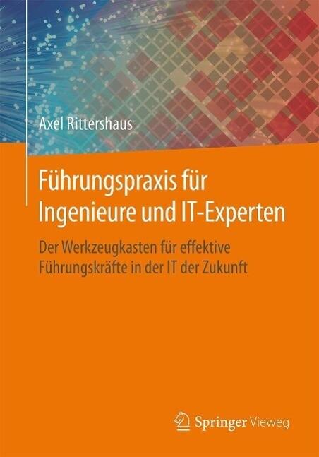 Führungspraxis für Ingenieure und IT-Experten a...