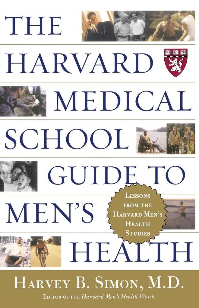 The Harvard Medical School Guide to Men's Health: Lessons from the Harvard Men's Health Studies als Taschenbuch