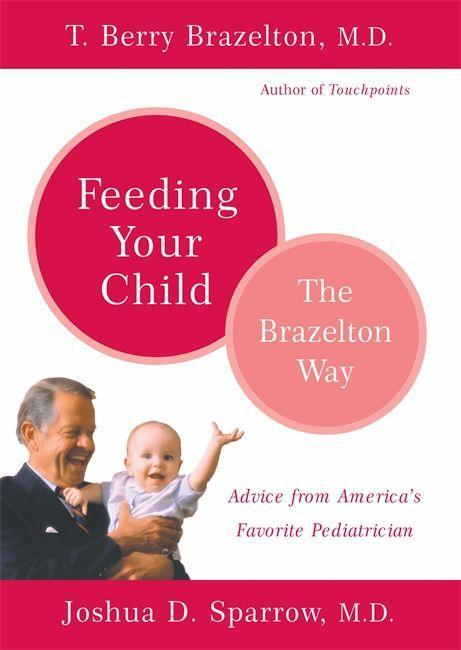 Feeding Your Child - The Brazelton Way als Taschenbuch