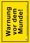 Warnung vor dem Munde!