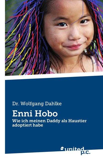 Enni Hobo als Buch von Wolfgang Dr. Dahlke