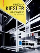 Friedrich Kiesler - Lebenswelten / Life Visions
