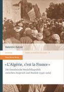 """""""L'Algérie, c'est la France"""""""