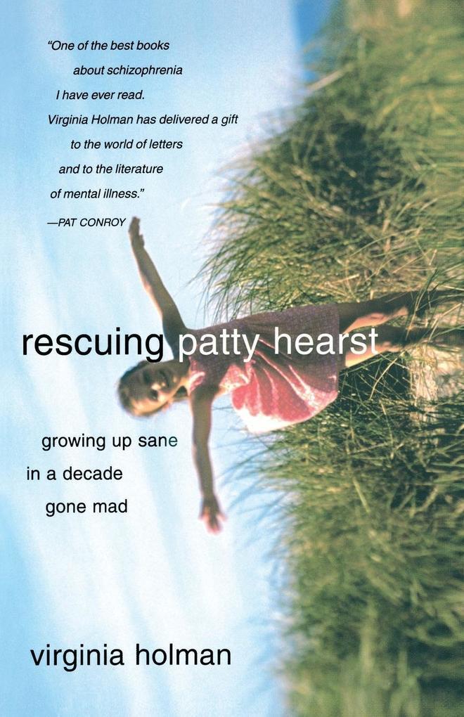 Rescuing Patty Hearst: Growing Up Sane in a Decade Gone Mad als Taschenbuch