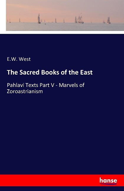 The Sacred Books of the East als Buch von E. W....