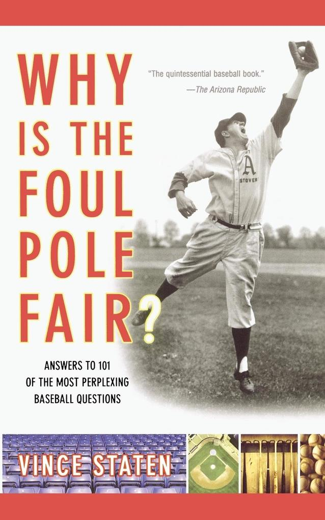 Why Is the Foul Pole Fair? als Taschenbuch