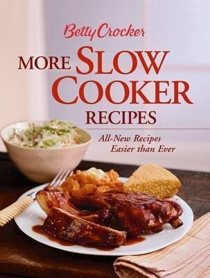 Betty Crocker More Slow Cooker Recipes: All-New Recipes Easier Than Ever als Taschenbuch