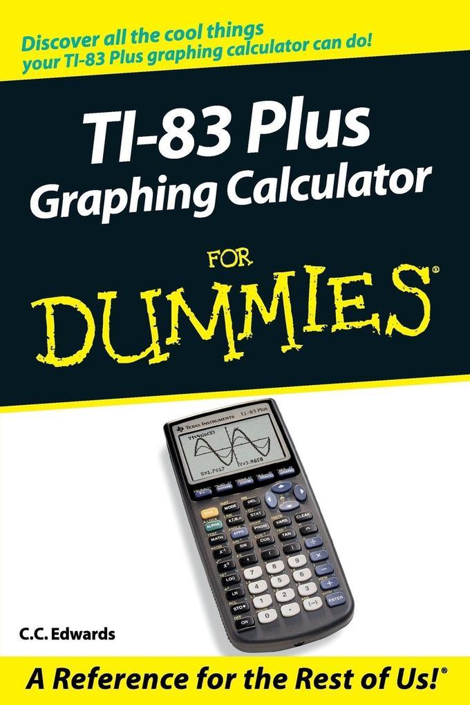 TI-83 Plus Graphing Calculator For Dummies als Taschenbuch