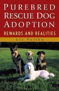 Purebred Rescue Dog Adoption: Rewards and Realities