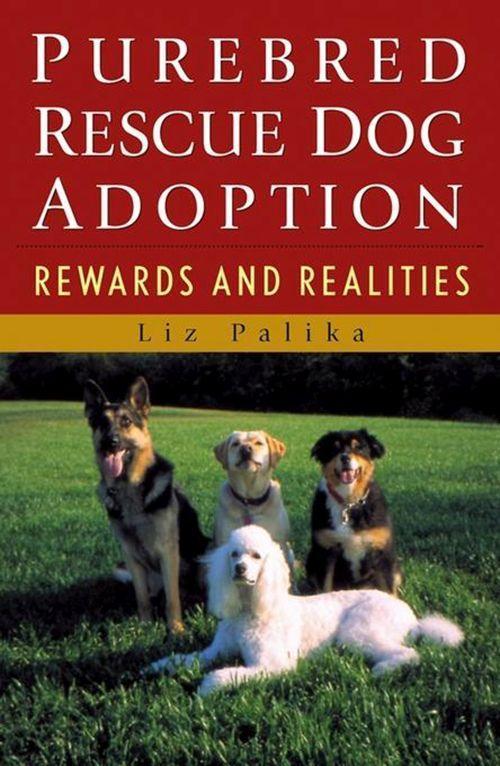 Purebred Rescue Dog Adoption: Rewards and Realities als Taschenbuch