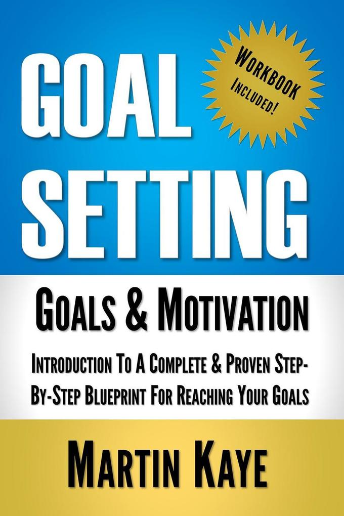 Goal Setting (Workbook Included): Goals and Mot...