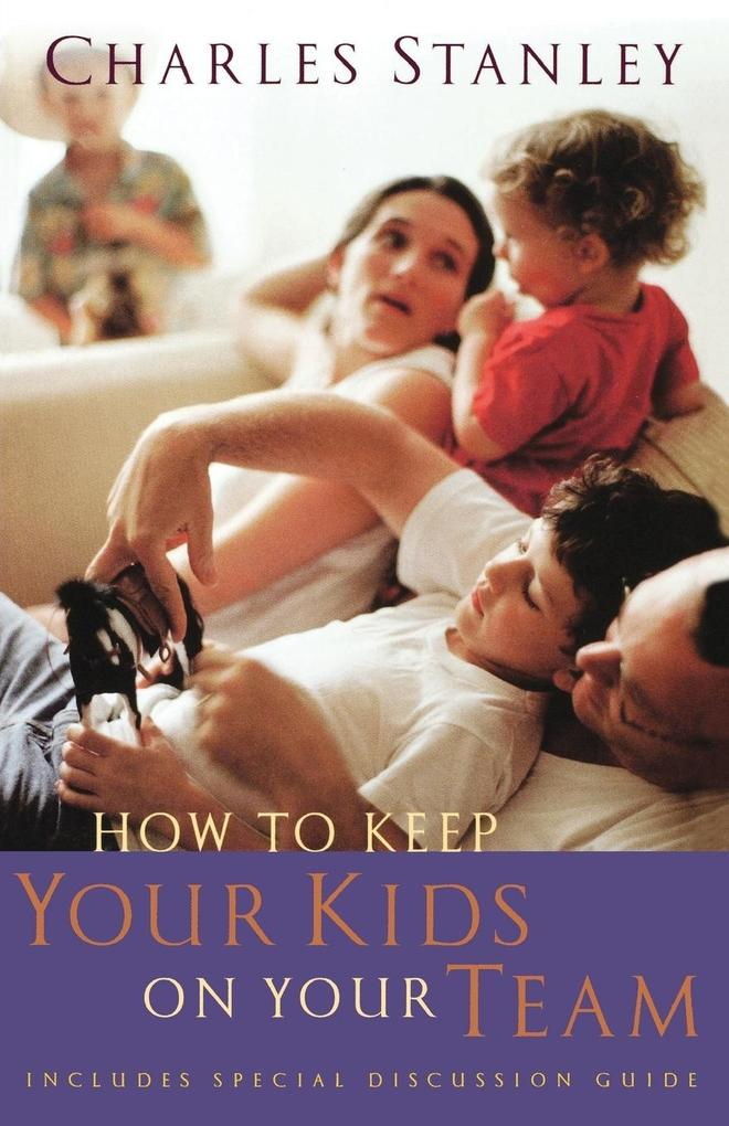 How to Keep Your Kids on Your Team als Taschenbuch