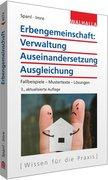 Erbengemeinschaft: Verwaltung - Auseinandersetzung - Ausgleichung