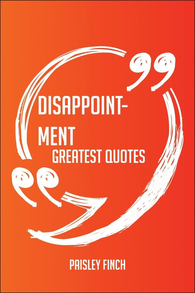 Disappointment Greatest Quotes - Quick, Short, ...
