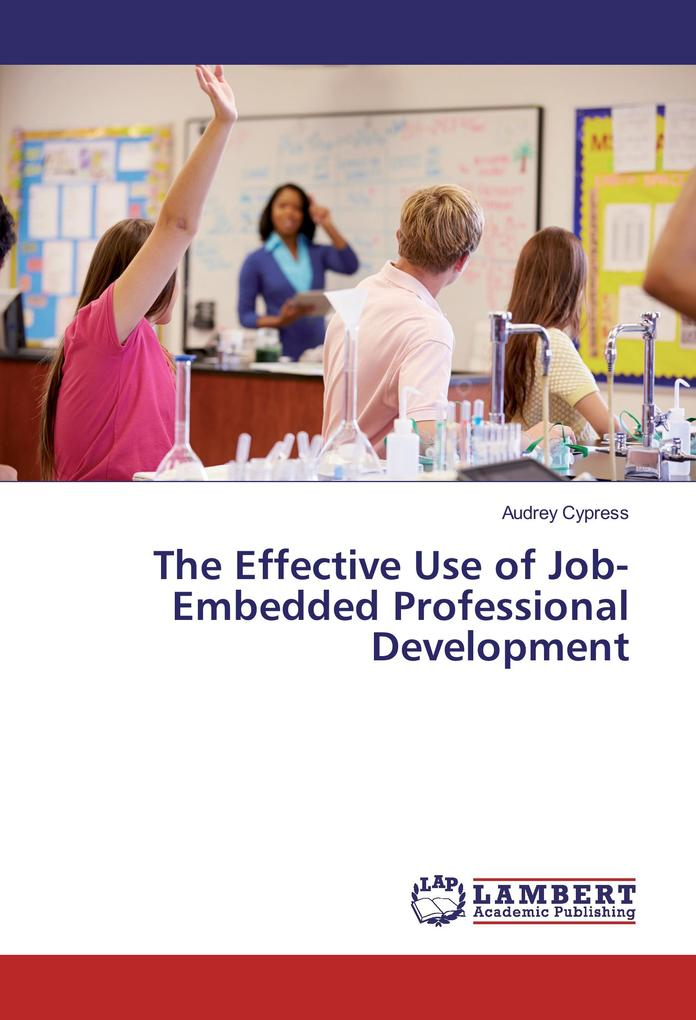 The Effective Use of Job-Embedded Professional ...