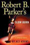 Robert B. Parkers Slow Burn