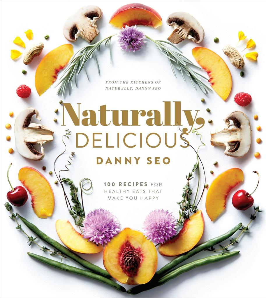 Naturally Delicious als Buch von Danny Seo